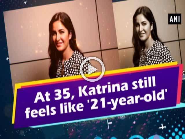At 35, Katrina still feels like '21-year-old'