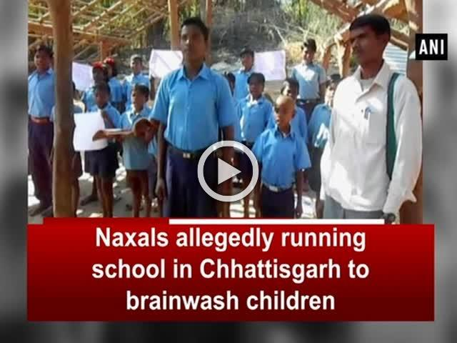 Naxals allegedly running school in Chhattisgarh to brainwash children