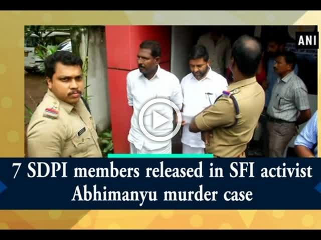 7 SDPI members released in SFI activist Abhimanyu murder case