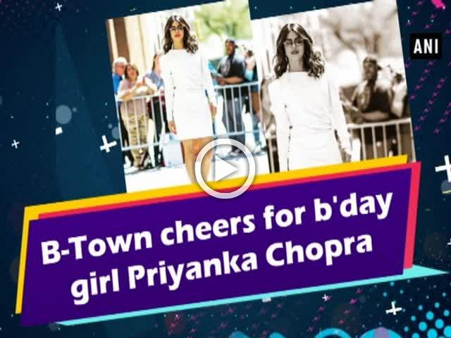B-Town cheers for b'day girl Priyanka Chopra