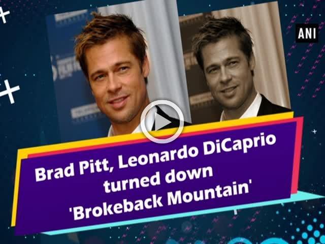 Brad Pitt, Leonardo DiCaprio turned down 'Brokeback Mountain'