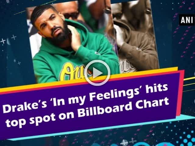 Drake's 'In my Feelings' hits top spot on Billboard Chart