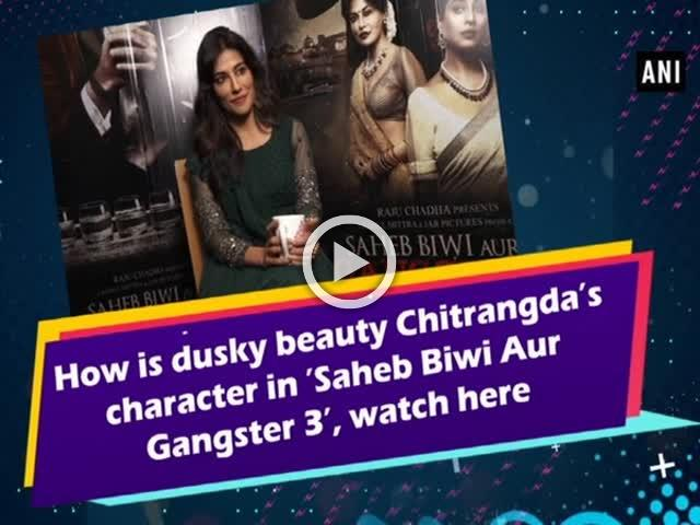 How is dusky beauty Chitrangda's character in 'Saheb Biwi Aur Gangster 3', watch here