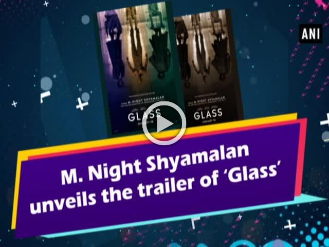 M. Night Shyamalan unveils the trailer of 'Glass'