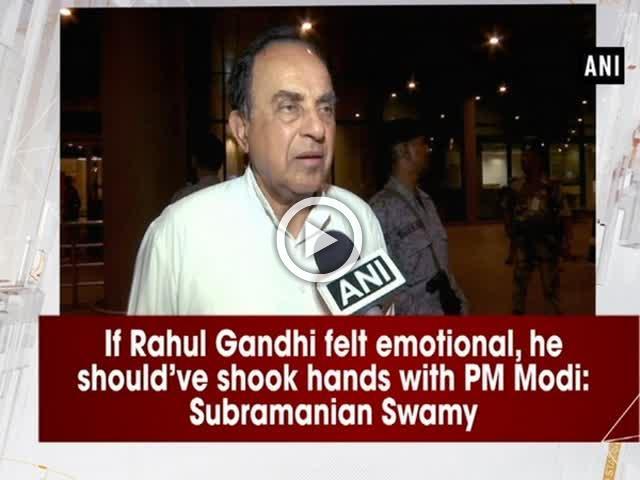 If Rahul Gandhi felt emotional, he should've shook hands with PM Modi: Subramanian Swamy