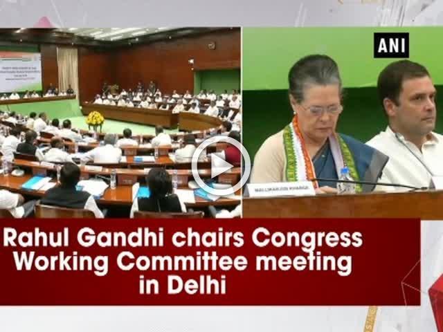 Rahul Gandhi chairs Congress Working Committee meeting in Delhi