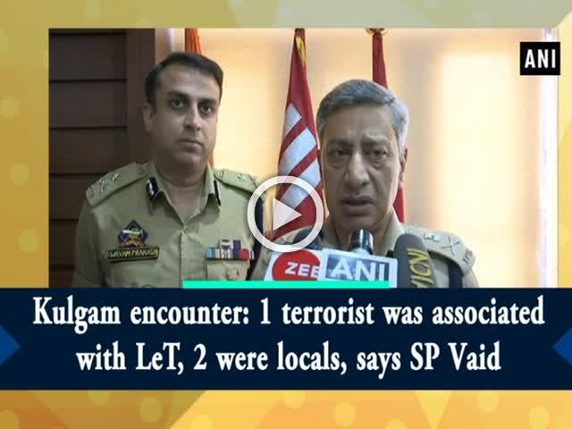 Kulgam encounter: 1 terrorist was associated with LeT, 2 were locals, says SP Vaid