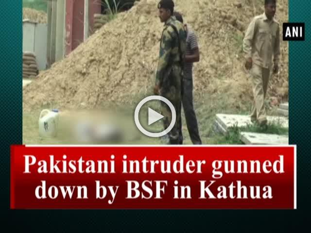 Pakistani intruder gunned down by BSF in Kathua