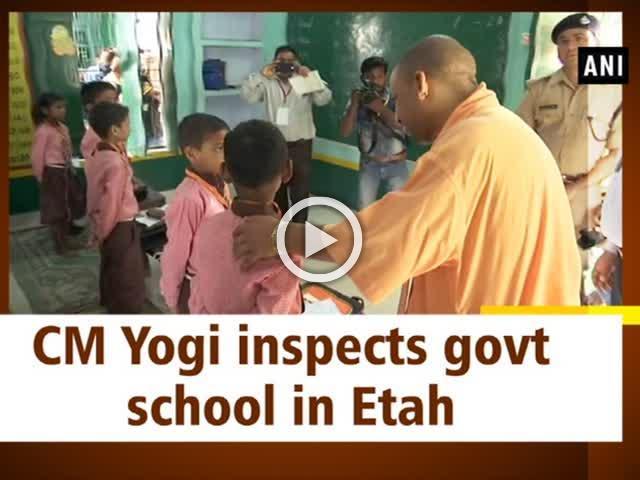 CM Yogi inspects govt school in Etah