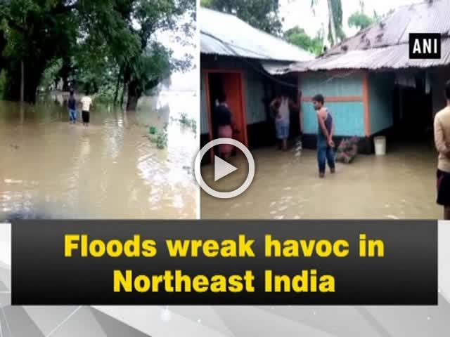 Floods wreak havoc in Northeast India