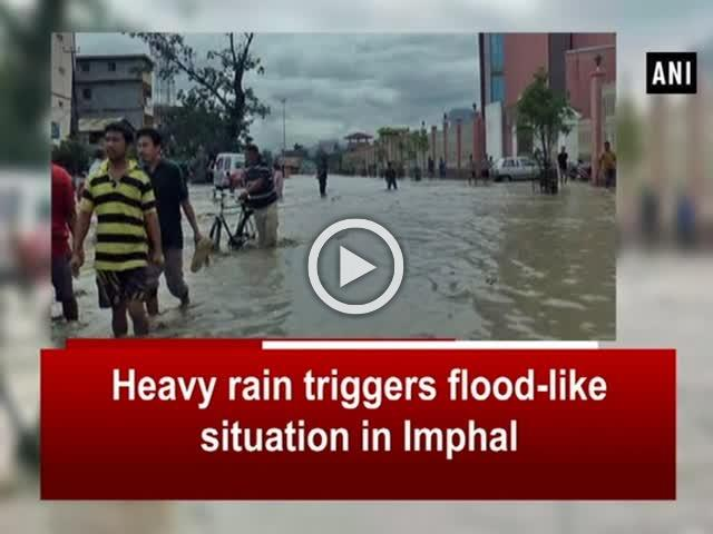 Heavy rain triggers flood-like situation in Imphal