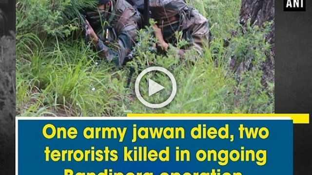 One army jawan died, two terrorist killed in ongoing Bandipora operation