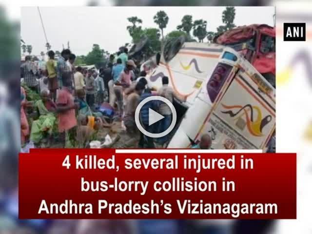4 killed, several injured in bus-lorry collision in Andhra Pradesh's Vizianagaram