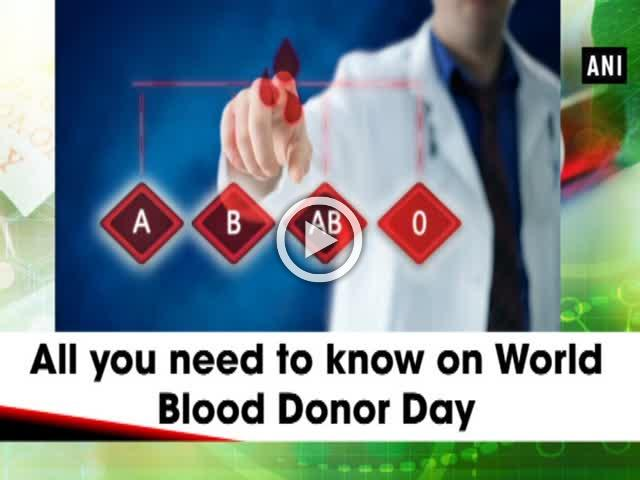 All you need to know on World Blood Donor Day
