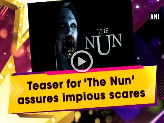 Teaser for 'The Nun' assures impious scares