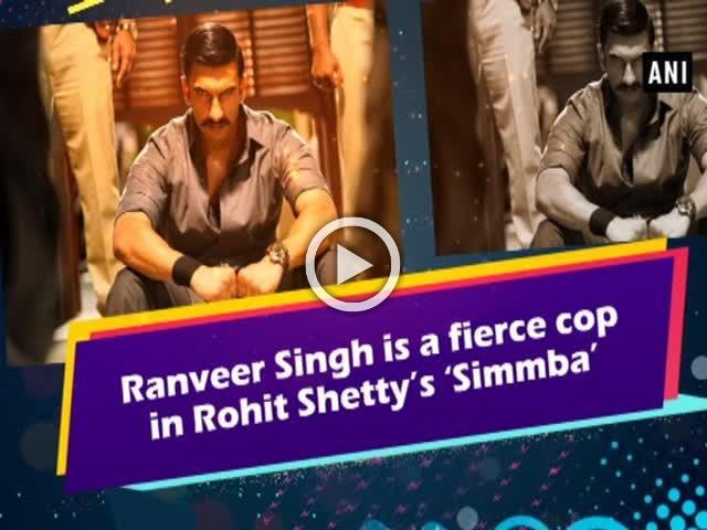 Ranveer Singh is a fierce cop in Rohit Shetty's 'Simmba'