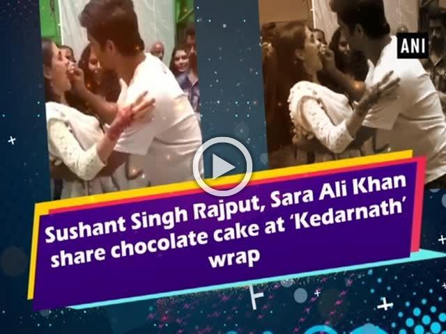 Sushant Singh Rajput, Sara Ali Khan share chocolate cake at 'Kedarnath' wrap