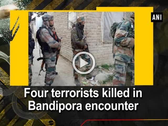 Four terrorists killed in Bandipora encounter