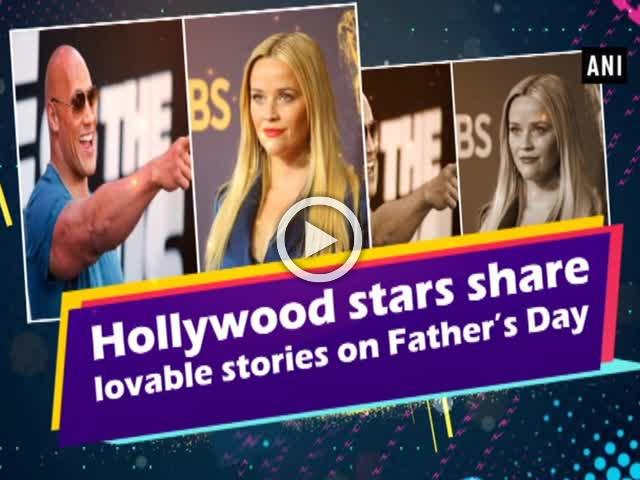 Hollywood stars share lovable stories on Father's Day