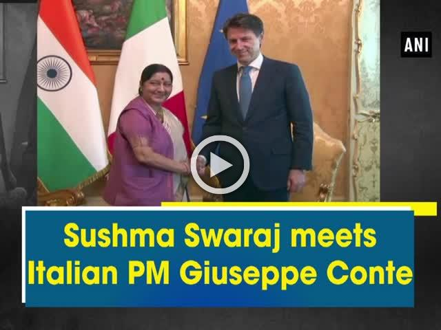 Sushma Swaraj meets Italian PM Giuseppe Conte