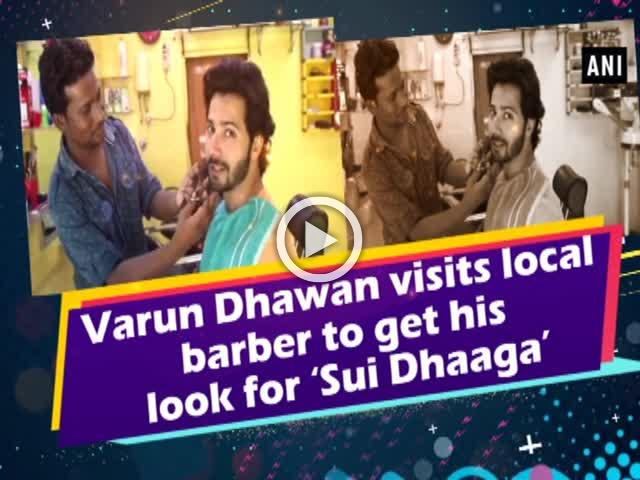 Varun Dhawan visits local barber to get his look for 'Sui Dhaaga'