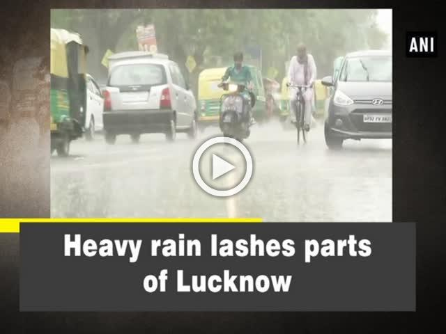 Heavy rain lashes parts of Lucknow