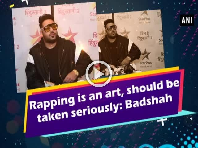 Rapping is an art, should be taken seriously: Badshah