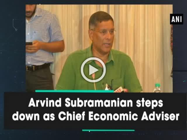 Arvind Subramanian steps down as Chief Economic Adviser