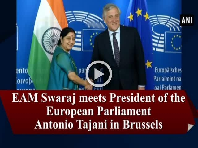 EAM Swaraj meets President of the European Parliament Antonio Tajani in Brussels