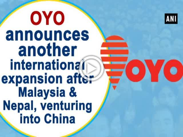 OYO announces another international expansion after Malaysia and Nepal, venturing into China