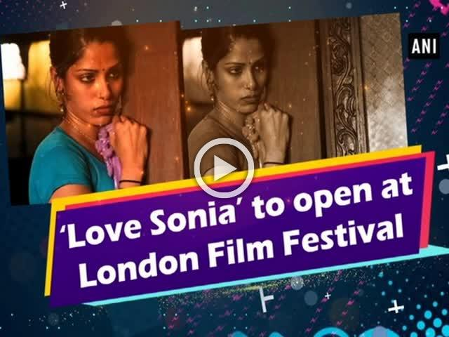 'Love Sonia' to open at London Film Festival