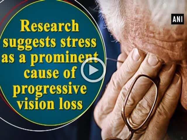 Research suggests stress as a prominent cause of progressive vision loss