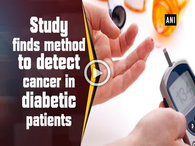 Study finds method to detect cancer in diabetic patients