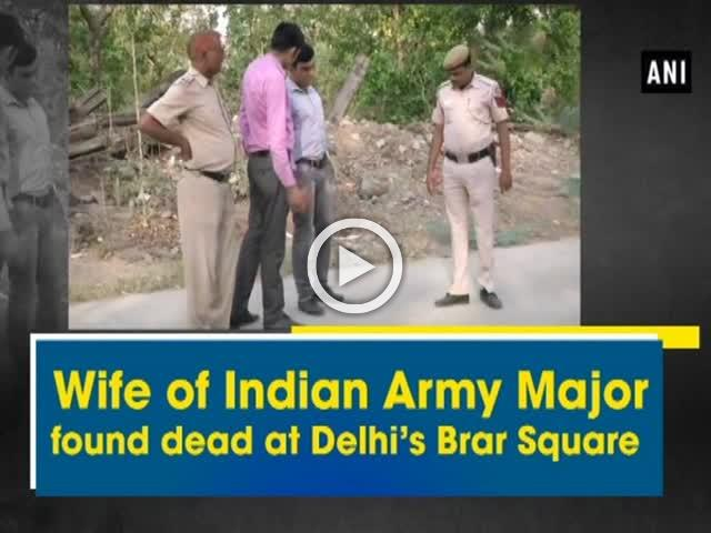 Wife of Indian Army Major found dead at Delhi's Brar Square