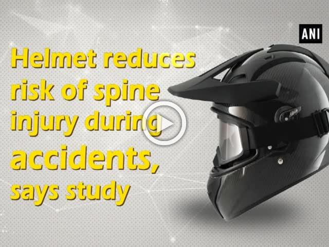 Helmet reduces risk of spine injury during accidents, says study