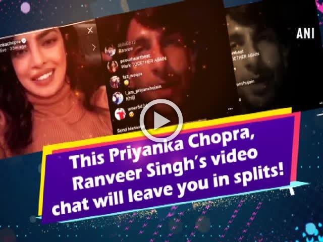This Priyanka Chopra, Ranveer Singh's video chat will leave you in splits!