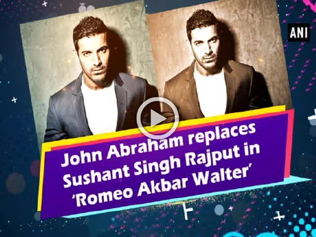 John Abraham replaces Sushant Singh Rajput in 'Romeo Akbar Walter'