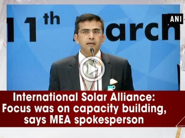 International Solar Alliance: Focus was on capacity building, says MEA spokesperson