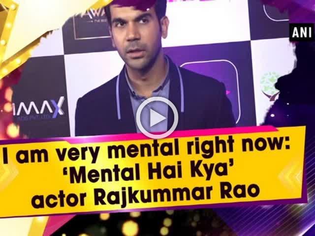 I am very mental right now: 'Mental Hai Kya' actor Rajkummar Rao