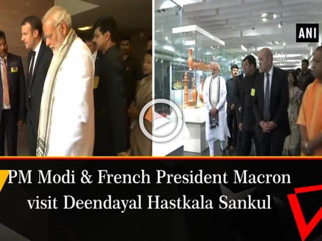 PM Modi and French President Macron visit Deendayal Hastkala Sankul