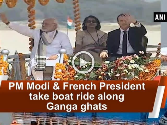 PM Modi and French President take boat ride along Ganga ghats