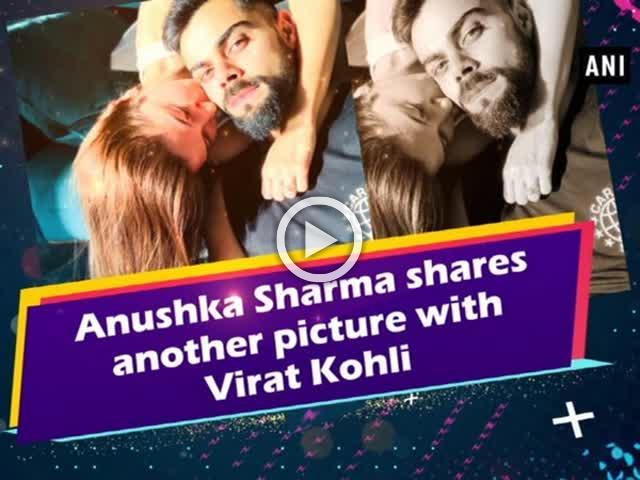 Anushka Sharma shares another picture with Virat Kohli