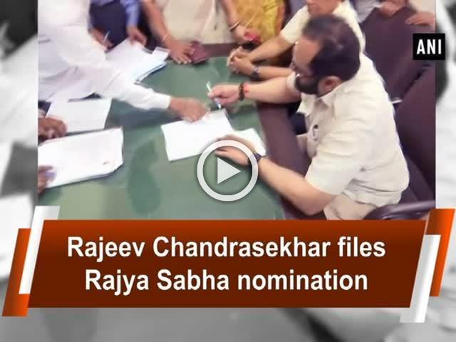 Rajeev Chandrasekhar files Rajya Sabha nomination