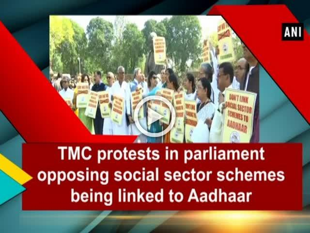 TMC protests in parliament opposing social sector schemes being linked to Aadhaar