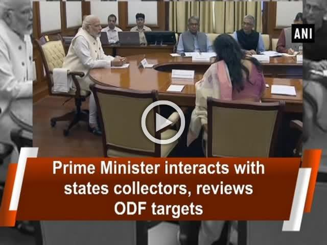 Prime Minister interacts with states collectors, reviews ODF targets