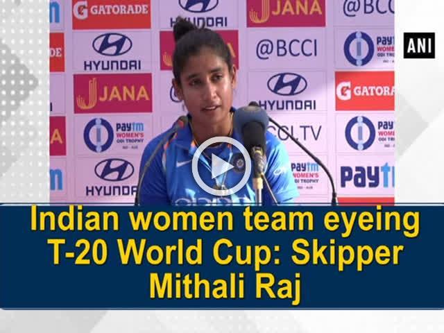 Indian women team eyeing T-20 World Cup: Skipper Mithali Raj