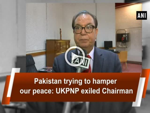Pakistan trying to hamper our peace: UKPNP exiled Chairman