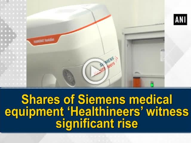 Shares of Siemens medical equipment 'Healthineers' witness significant rise