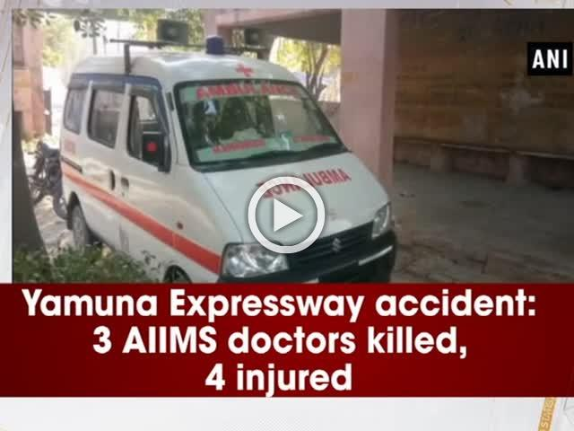 Yamuna Expressway accident: 3 AIIMS doctors killed, 4 injured
