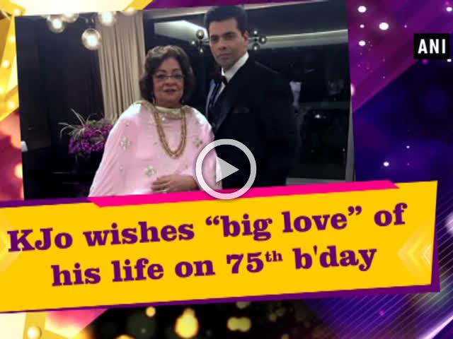 """KJo wishes """"big love"""" of his life on 75th b'day"""